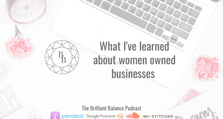 , What I've learned about women owned businesses